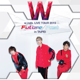 「w-inds. LIVE TOUR 2019 Future/Past in TAIPEI」