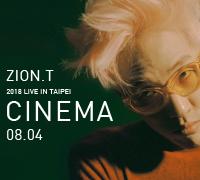 ZION.T 2018 LIVE IN TAIPEI:CINEMA