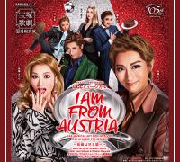 寶塚歌劇團月組-日本奧地利友好150周年紀念UCC音樂劇『I AM FROM AUSTRIA-故鄉如甜美的旋律-』