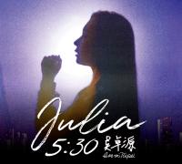 Julia 吳卓源 5:30 Live In Taipei
